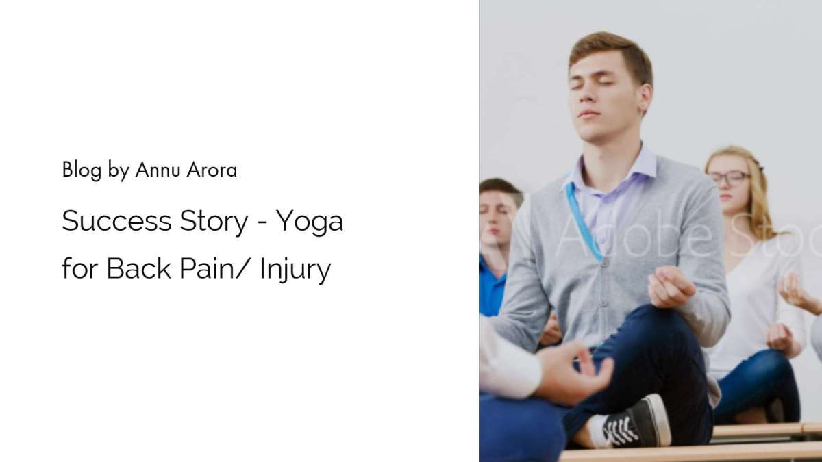 Success Story - Yoga for Back Pain/ Injury